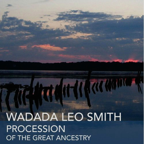 Procession Of The Great Ancestry Wadada Leo Smith