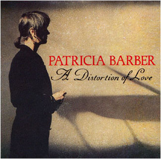 A Distortion Of Love Patricia Barber