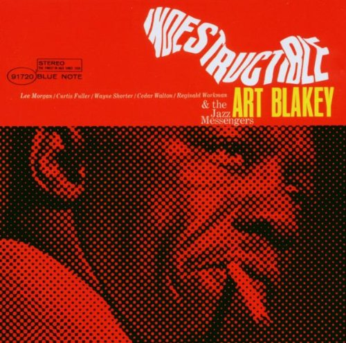 Indestructible Art Blakey And The Jazz Messengers