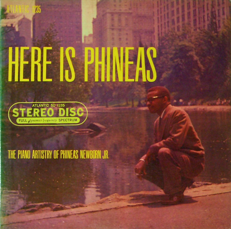 Phineas Newborn Jr. Here is Phineas