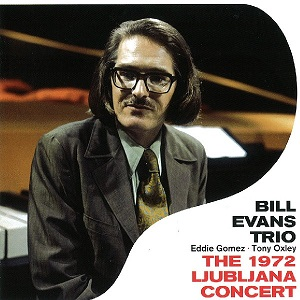Bill Evans The 1972 Ljubliana Concert