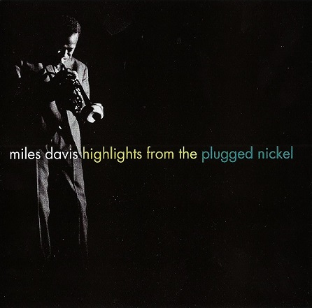 Miles Davis Highlights From The Plugged Nickel