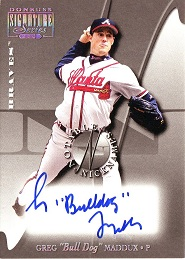 2005 Donruss Signature Notable Nicknames 01 Greg Bulldog Maddux