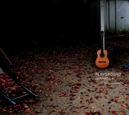 山本精一 PLAYGROUND acoustic