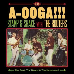 The Routers - A-Ooga!!! Stamp & Shake