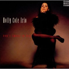 Holly Cole(Ev'rything I've Got (Belongs to You))