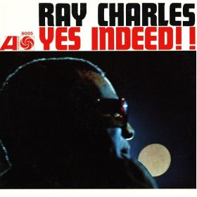 Ray Charles(Yes Indeed!)
