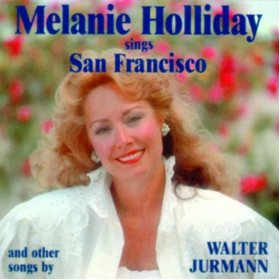 Melanie Holliday(San Francisco (open your Golden Gate))