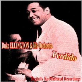 Duke Ellington And His Orchestra(Perdido)