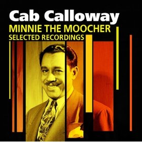 Cab Calloway (Minnie the Moocher)