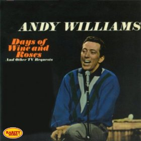 Andy Williams(The Days of Wine and Roses)