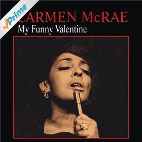 Carmen McRae(My Funny Valentine)