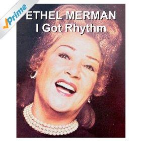 Ethel Merman(I Got Rhythm)