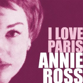 Annie Ross(I Love Paris)