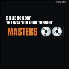Billie Holiday(The Way You Look Tonight)