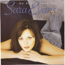 Sara Evans(No Place That Far)