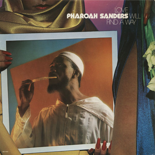 JZ_PHAROAH SANDERS_LOVE WILL FIND A WAY_201301