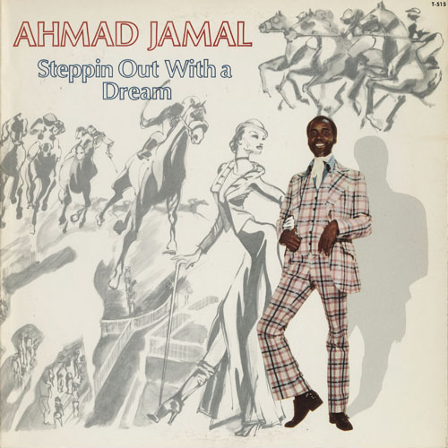 JZ_AHMAD JAMAL_STEPPING OUT WITH A DREAM_201301