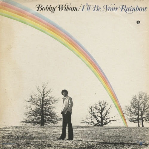 SL_BOBBY WILSON_ILL BE YOUR RAINBOW_201301