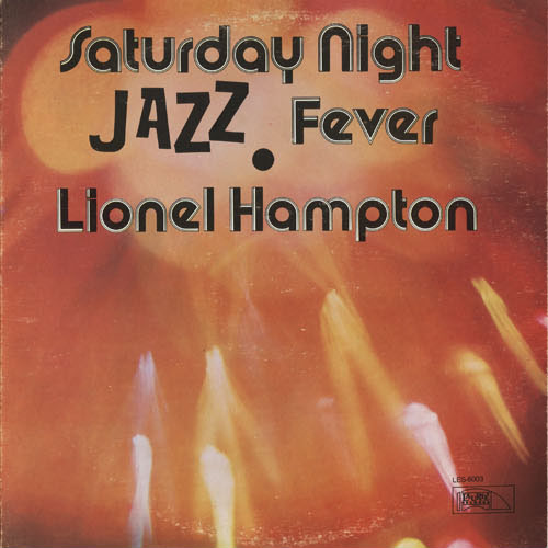 DG_LIONEL HAMPTON_SATURDAY NIGHT JAZZ FEVER_201301