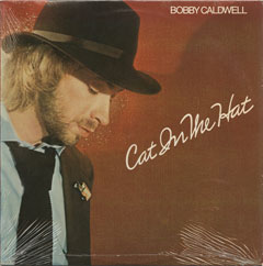 SL_BOBBY CALDWELL_CAT IN THE HAT_201302