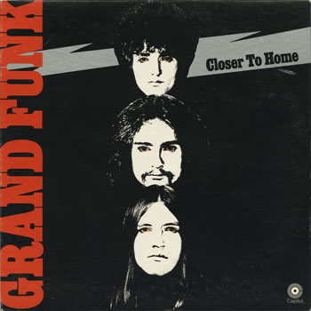 OT_GRAND FUNK RAILROAD_CLOSER TO HOME_201303