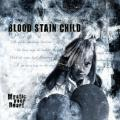 Blood Stain Child / Mystic Your Heart