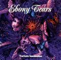 Ebony Tears / Tortura Tortura Insomniae