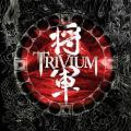 Trivium / 将軍