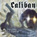 Caliban / The Undying Darkness