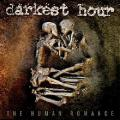 Darkest Hour / The Human Romance