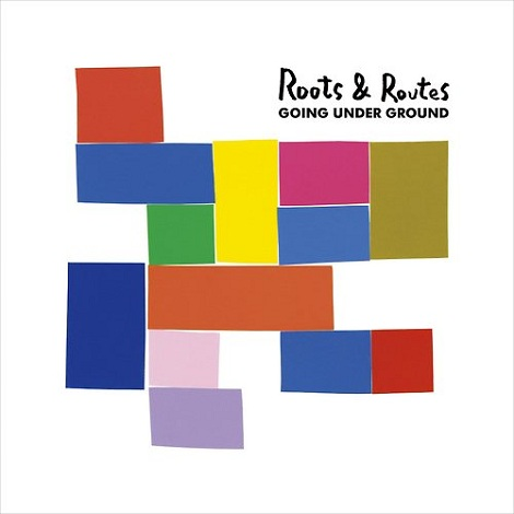 GOING UNDER GROUND - Roots  Routes