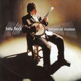 ベラ・フレック Bèla Fleck_Sony Records(SICP-59 )「パーペチュアル・モーション 」