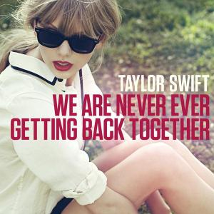 We_Are_Never_Ever_Getting_Back_Together