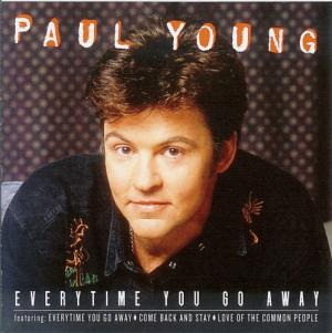 everytime-you-go-away_paul-young