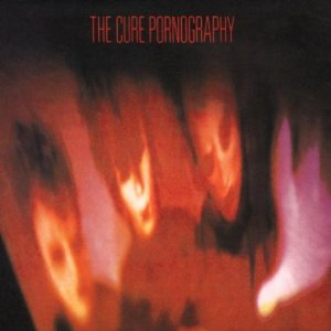 THE CURE「PORNOGRAPHY」