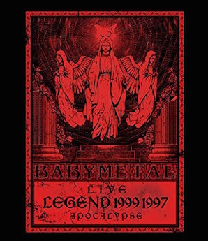 BABYMETAL「LIVE LEGEND 1999 1997 APOCALYPSE」
