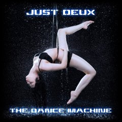 Just Deux - The Dance Machine